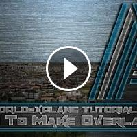 World2Xplane Tutorial - How to build amazing overlays for X-Plane!